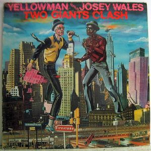 Yellowman vs. Josey Wales - Two Giants Clash (Greensleeves UK LP 1984)