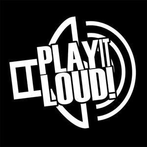 Play It Loud...