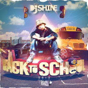 DJ SHINE - BACK TO SCHOOL 2013