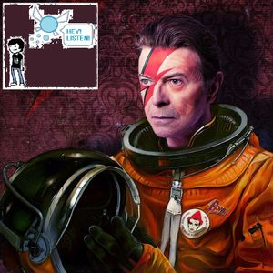 Hey! Listen! .010 - That was a David Bowie song...