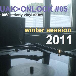 UAK>ONLOCK #05 [winter session 2011]