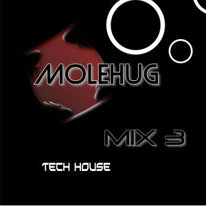 MOLEHUG - MIX 3 - Deep Techno & Deep House