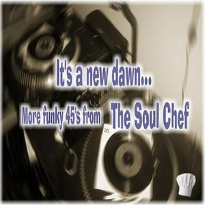 It's A New Dawn... - Hard Funk 45′s Mix By Fufu Stew (aka Soul Chef)