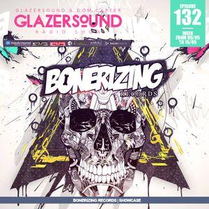 Glazersound Radio Show Episode #132 Bonerizing Records Showcase