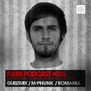 FLMB! PODCAST #016 / M-PHUNK / ROMANIA