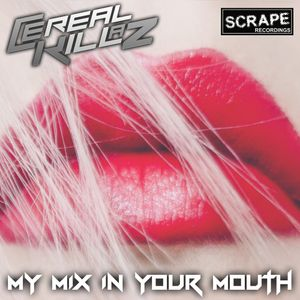 Cereal Killaz - My Mix in Your Mouth