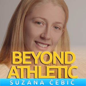 """#4 How To Be A """"Not-So-Tall"""" 2x Olympian Who Couldn't Even Walk with Suzana Ćebić"""