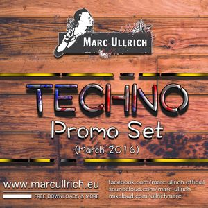 Marc Ullrich - Techno Promo Set (March 2016)