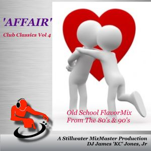 'AFFAIR' - DJ James 'KC' Jones, Jr./A Stillwater MixMaster Production