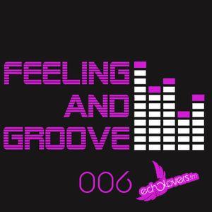 Feeling & Groove 006 @ Echolovers FM