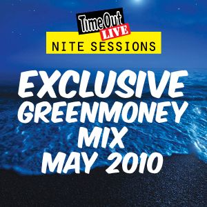 Greenmoney mix for Time Out Live's Nite Sessions