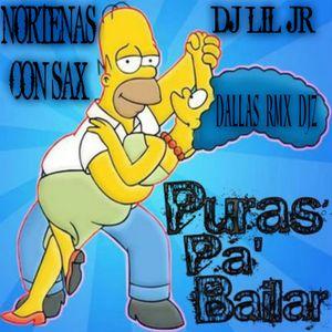 NORTENAS CON SAX MIX DJ LIL JR. (DALLAS RMX DJZ)