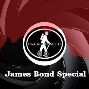 A Walker On Wheels Show 7 23.10.2012 - James Bond Special