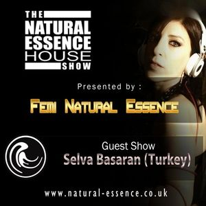 The Natural Essence House Show EP #104- Selva Basaran
