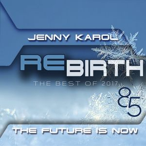 ReBirth.The Future is Now! 85 The Best of 2017