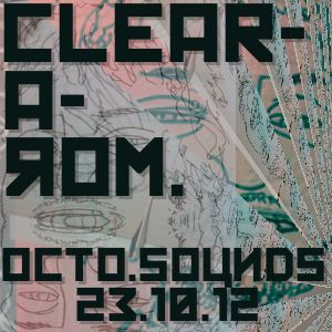 OCTO.SOUNDS LIVE MIX BY CLEARAROM. CONTAINS - REALTRAPSHIT!