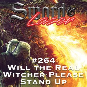 #264 - Will the Real Witcher Please Stand Up