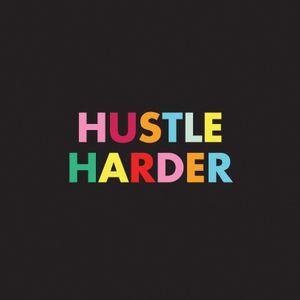 Hustle Harder_miaumusik