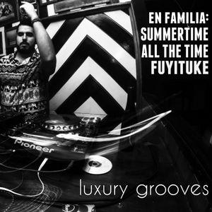 fuyituke | En Familia: Summertime All The Time w/ Gil Montiel