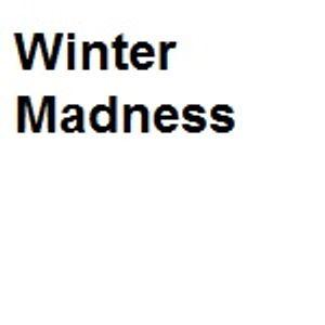 Winter Madness (Winter 2008)