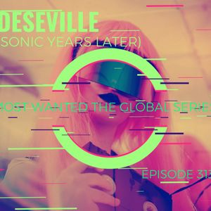 DESEVILLE (Sonic Years Later) Most Wanted the Global Series Episode 313