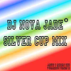 DJ Nova Jade - Silver Cup Mix