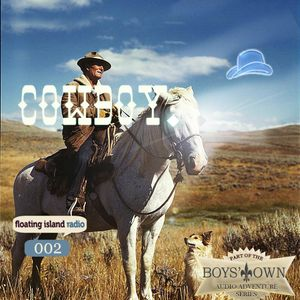 Floating Island Radio 002: Cowboy