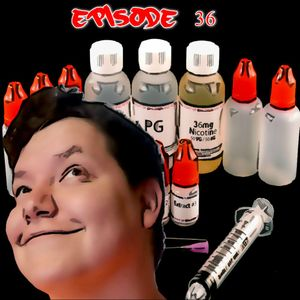 36. Giantless ...A Vaping Podcast