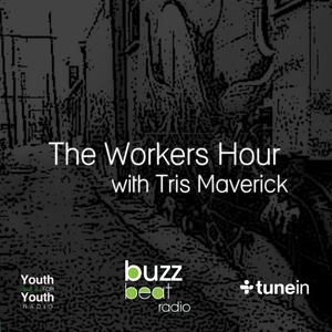 The Workers Hour - with Tris Maverick - Wednesday 23rd March '16