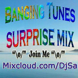 """\o/"" DJ SA Banging Tunes Surprise Mix ""\o/"""