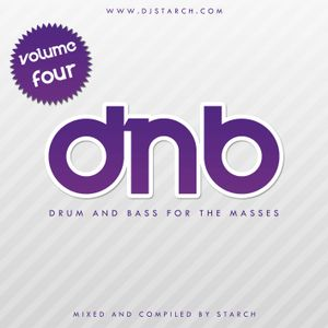 DJ Starch - DNB For The Masses - Volume #04