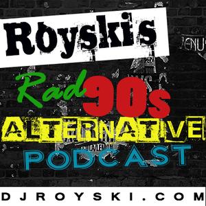 Royski's Rad 90's Alternative Podcast #14 (90s Hip Hop Set) - Royski