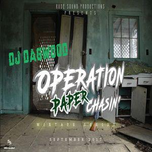 DJ DAGWOOD-OPERATION PAPER CHASIN' STREET MIX SEPTEMBER 2017 (HIP HOP & R&B MIX)