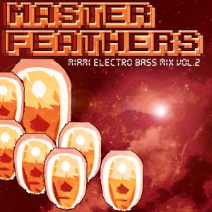 Master Feathers - Miami Electro Bass Mix Vol.2