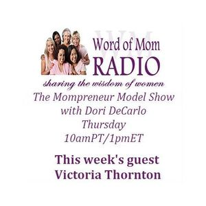 Victoria Thornton on The Mompreneur Model Show with Dori DeCarlo