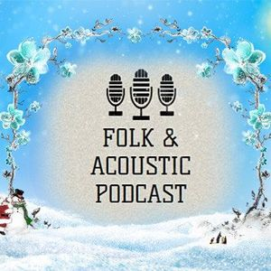 Folk & Acoustic Podcast 8: CHRISTMAS EVE SPECIAL!
