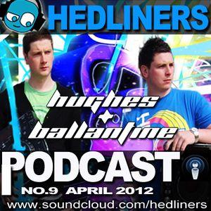 Hedliners Podcast - No.9 - Hughes & Ballantine