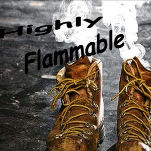 Highly Flammable!