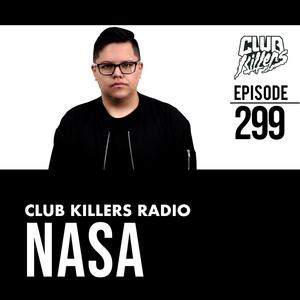 Club Killers Radio #299 - Nasa