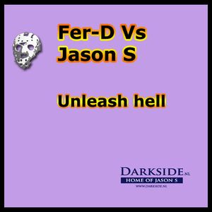 Fer-D Vs Jason S - Unleash hell