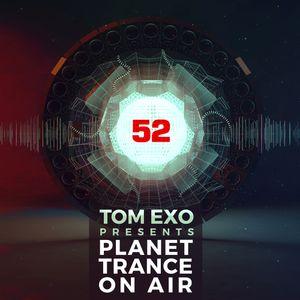 Tom Exo - Planet Trance On Air (PTOA#52)