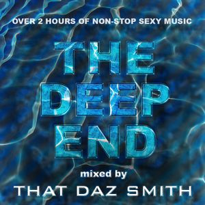 The Deep End - Mixed by That Daz Smith