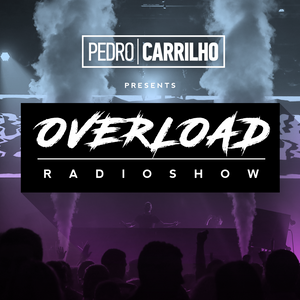 Pedro Carrilho presents OVERLOAD RADIOSHOW EPISODE 100
