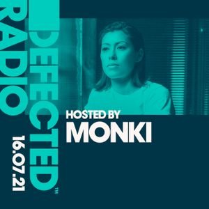 Defected Radio Show hosted by Monki - 16.07.21