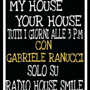 MY HOUSE IS YOUR HOUSE - GABRIELE RANUCCI EXPERIENCE 2K17