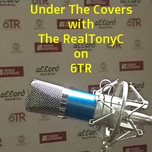Under The Covers on 6TR Sunday 30th July 2017
