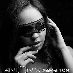 Ani Onix - Ani Onix Sessions - Ep. 036 [February 2019]