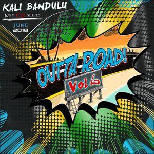 KALI BANDULU - Outta Road Vol. 6 Mix CDs (June 2018)