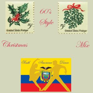60's Style Xmas Mix + South American Dance
