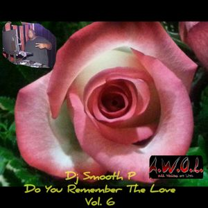 Dj Smooth P - Do You Remember The Love Vol. 6